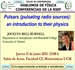 Hablemos de Física, Pulsars (Pulsating Radio Sources) an introduction  to  their physis. JOCELYN BELL BURNELL.